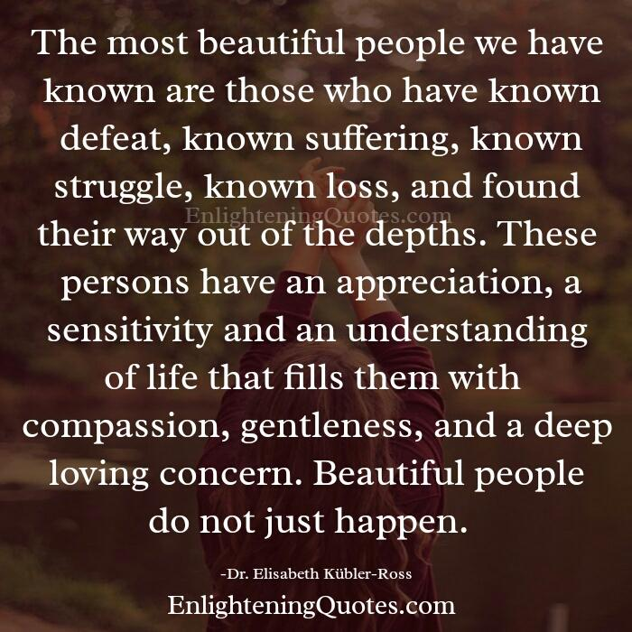 The most beautiful people we have known