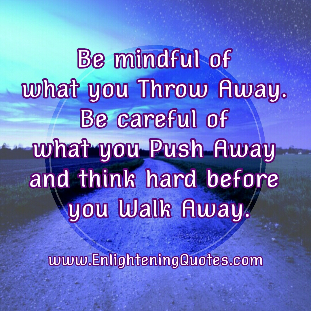 think hard before you walk away enlightening quotes