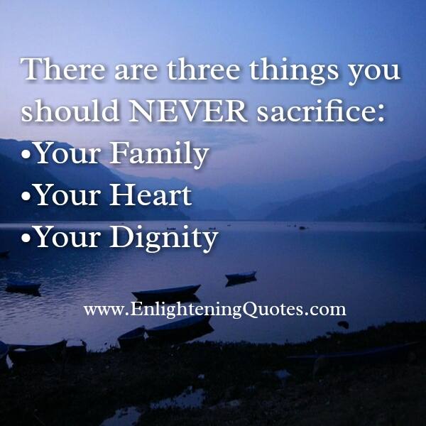 Three things you should never sacrifice in your Life