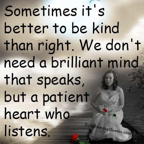 We need a patient heart who listens