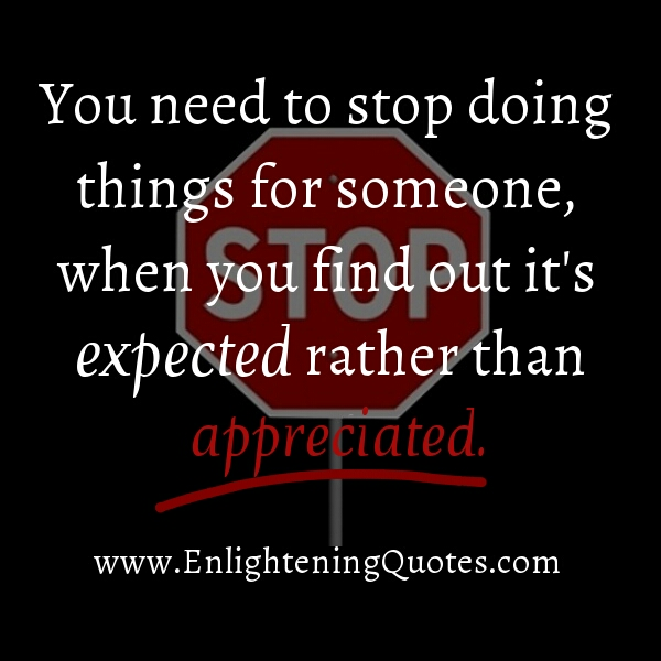 When to stop doing things for someone