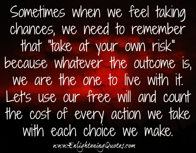 When we feel like taking chances