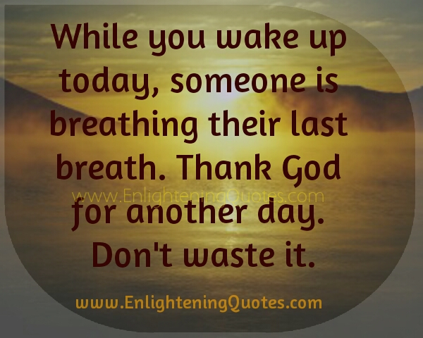 Thank God for another day
