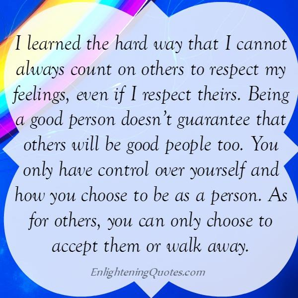 You can't always count on others to respect your feelings