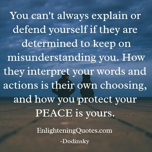 You can't always explain or defend yourself
