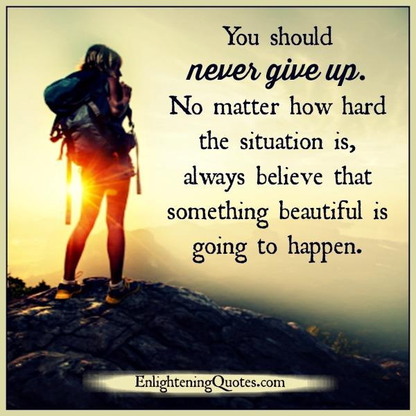 you-should-never-give-up-in-life